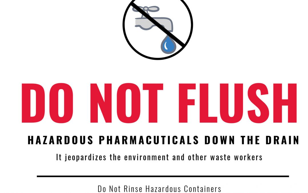 FREE POSTER: DON'T FLUSH HAZARDOUS PHARMACEUTICALS